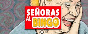 Banner Señoras al Bingo espectáculo improvisación improvivencia